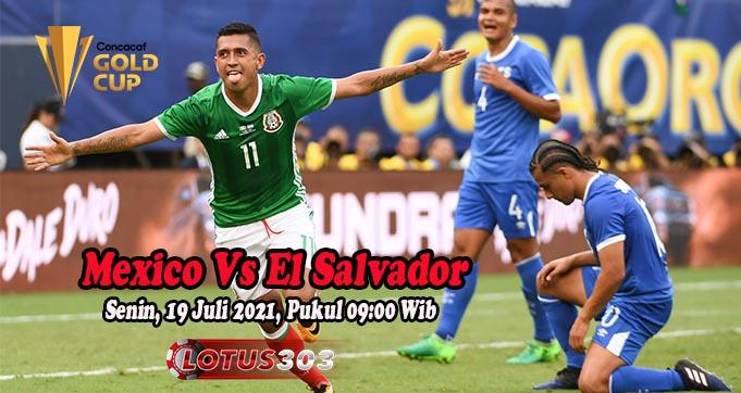Prediksi Bola Mexico Vs El Salvador 19 Juli 2021