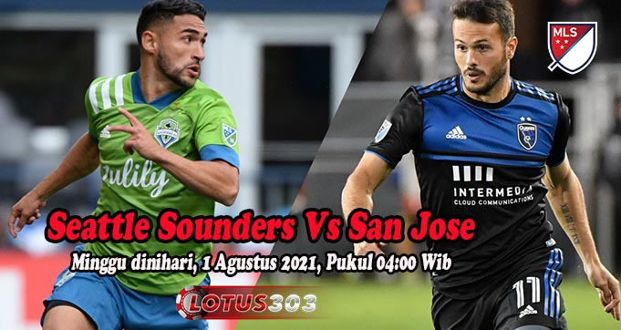 Prediksi Bola Seattle Sounders Vs San Jose 1 Agustus 2021