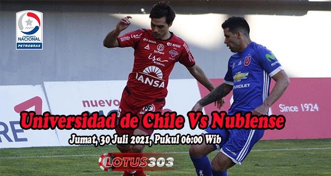 Prediksi Bola Universidad de Chile Vs Nublense 30 Juli 2021