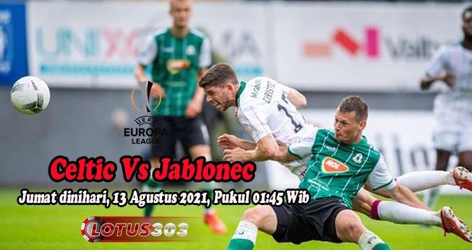 Prediksi Bola Celtic Vs Jablonec 13 Agustus 2021