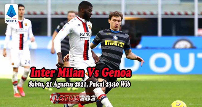 Prediksi Bola Inter Milan Vs Genoa 21 Agustus 2021