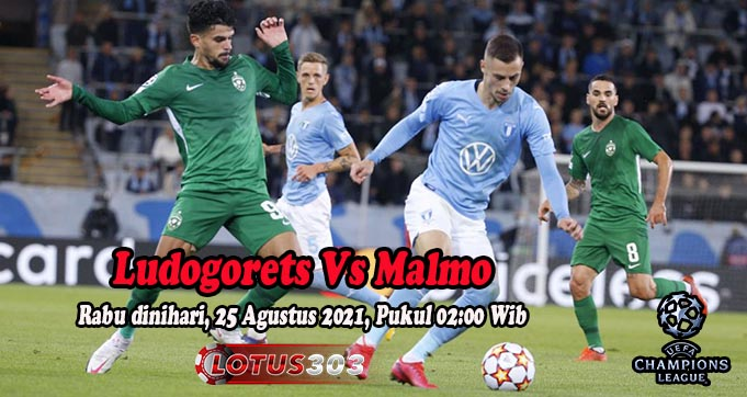 Prediksi Bola Ludogorets Vs Malmo 25 Agustus 2021