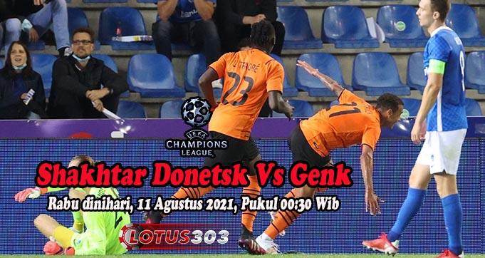 Prediksi Bola Shakhtar Donetsk Vs Genk 11 Agustus 2021