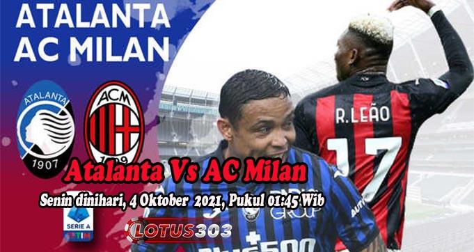 Prediksi Bola Atalanta Vs AC Milan 4 Oktober 2021