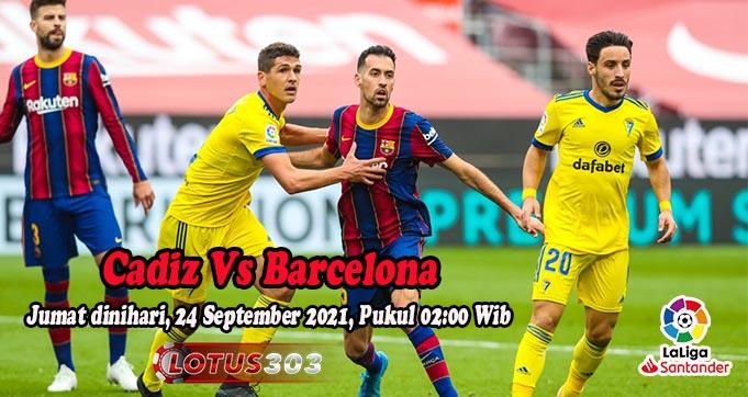 Prediksi Bola Cadiz Vs Barcelona 24 September 2021