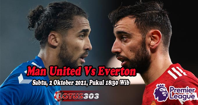 Prediksi Bola Man United Vs Everton 2 Oktober 2021