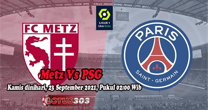 Prediksi Bola Metz Vs PSG 23 September 2021
