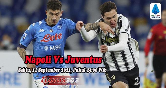 Prediksi Bola Napoli Vs Juventus 11 September 2021