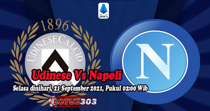 Prediksi Bola Udinese Vs Napoli 21 September 2021