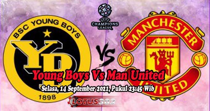 Prediksi Bola Young Boys Vs Man United 14 September 2021