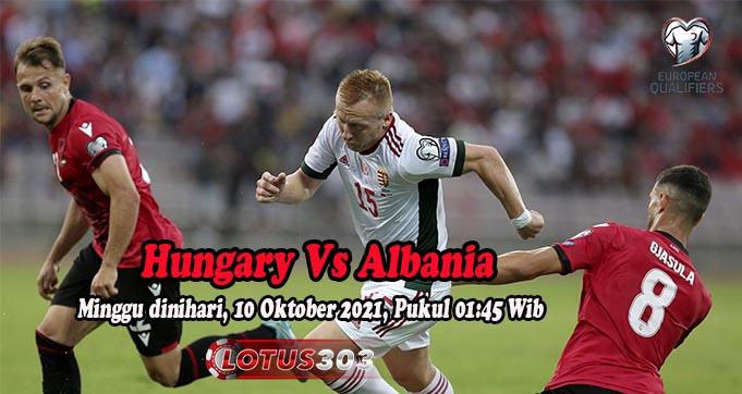 Prediksi Bola Hungary Vs Albania 10 Oktober 2021