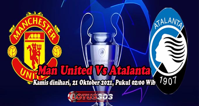 Prediksi Bola Man United Vs Atalanta 21 Oktober 2021