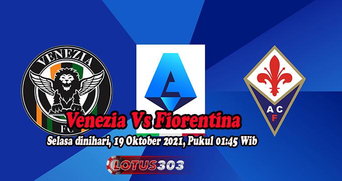 Prediksi Bola Venezia Vs Fiorentina 19 Oktober 2021